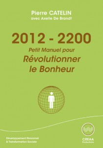 2012-2200 - Petit Manuel pour Révolutionner le Bonheur